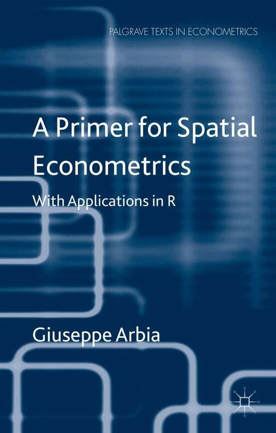 A Primer for Spatial Econometrics