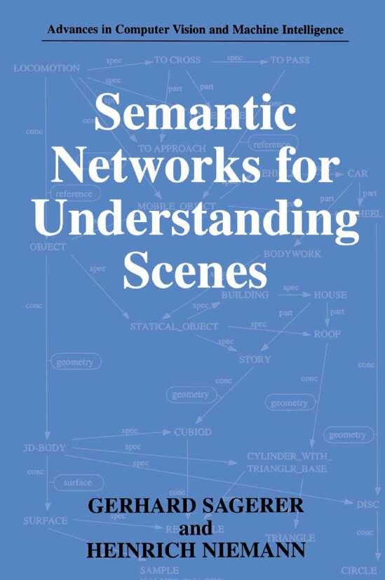 Semantic Networks for Understanding Scenes
