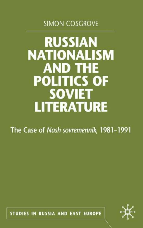 Russian Nationalism and the Politics of Soviet Literature