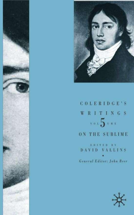Coleridge's Writings: On the Sublime
