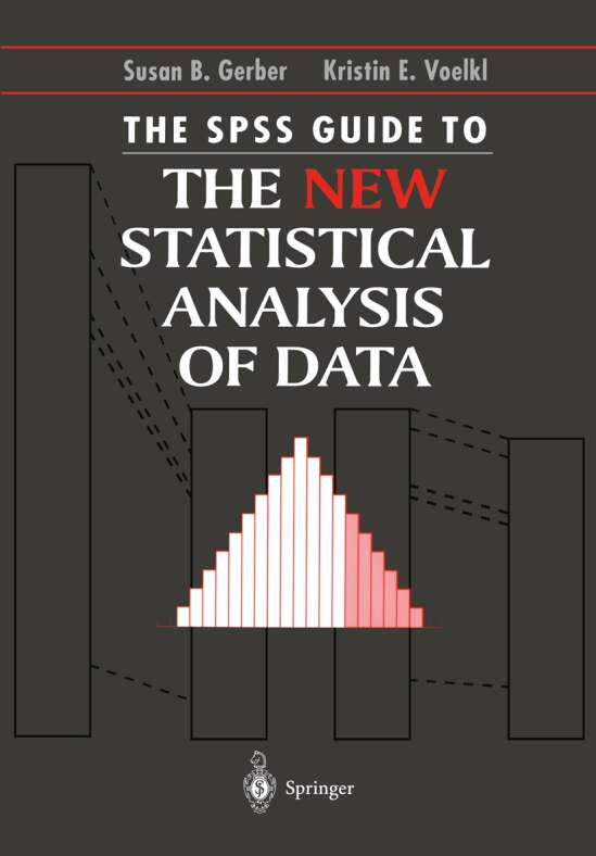 The SPSS Guide to the New Statistical Analysis of Data