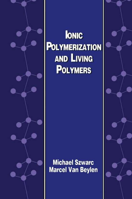 Ionic Polymerization and Living Polymers