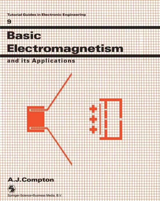 Basic Electromagnetism and its Applications