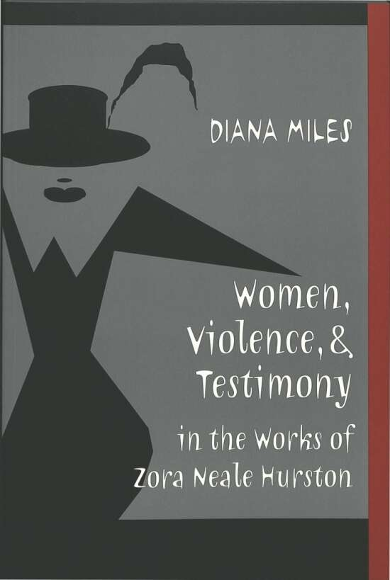 Women, Violence, and Testimony in the Works of Zora Neale Hurston