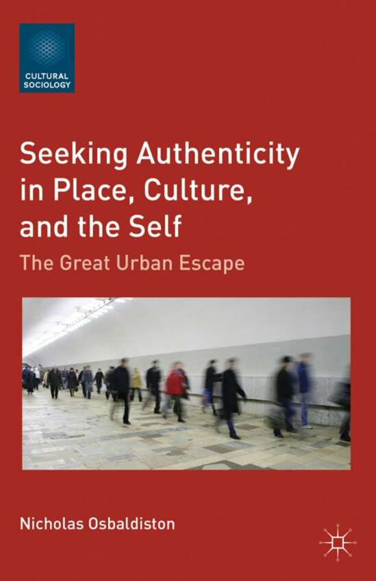 Seeking Authenticity in Place, Culture, and the Self