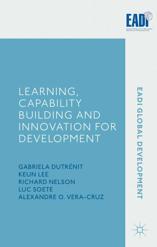 Learning, Capability Building and Innovation for Development