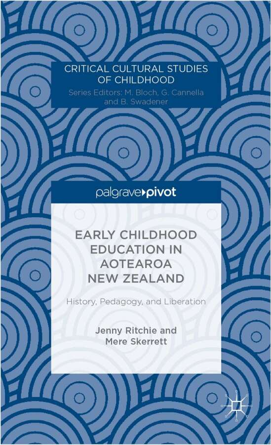 Early Childhood Education in Aotearoa New Zealand: History, Pedagogy, and Liberation