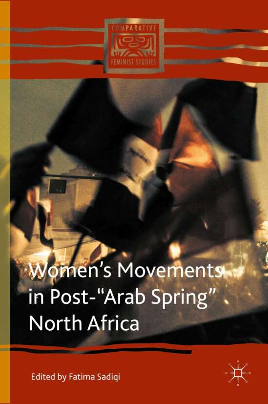 """Women's Movements in Post-""""Arab Spring"""" North Africa"""