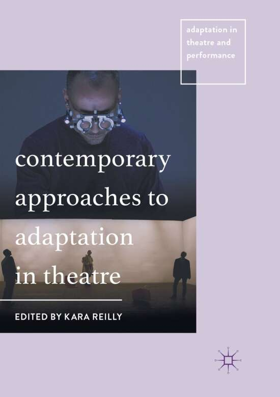 Contemporary Approaches to Adaptation in Theatre