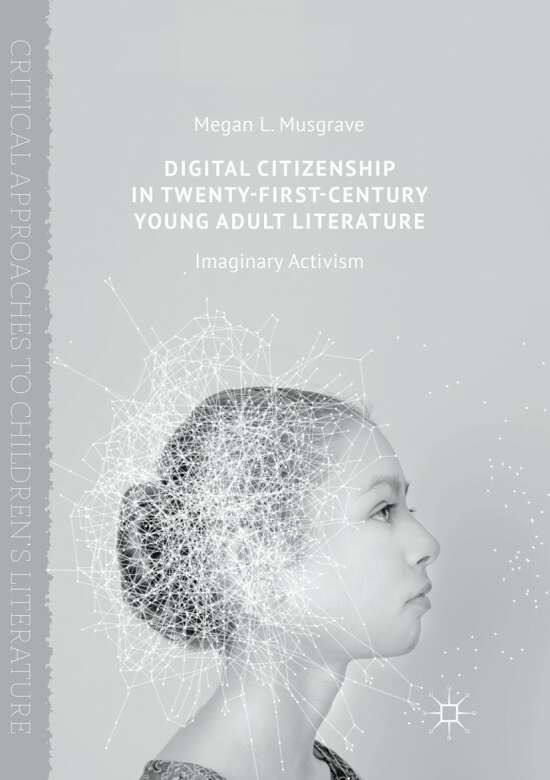 Digital Citizenship in Twenty-First-Century Young Adult Literature