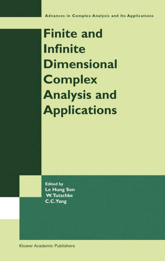 Finite or Infinite Dimensional Complex Analysis and Applications