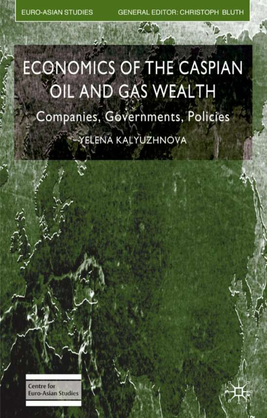Economics of the Caspian Oil and Gas Wealth