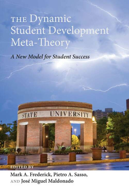 The Dynamic Student Development Meta-Theory