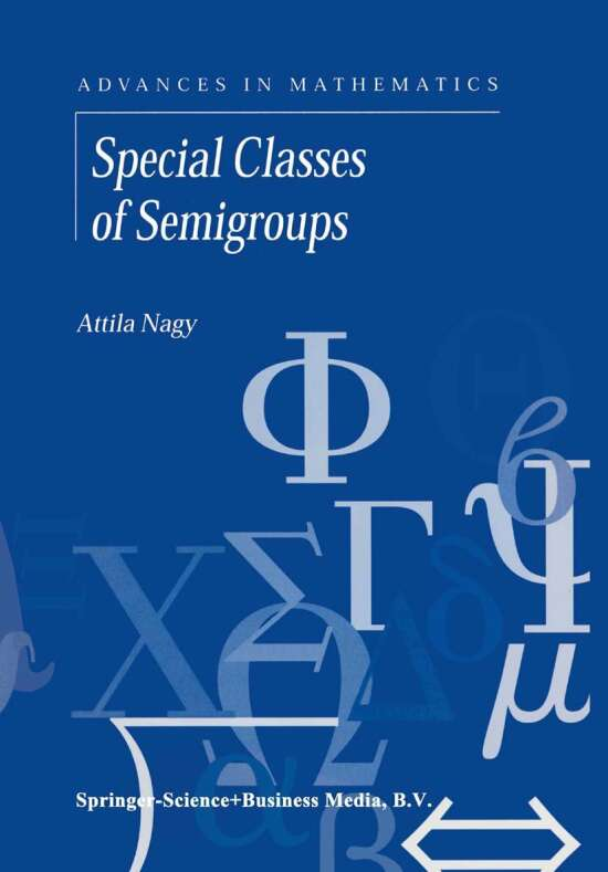 Special Classes of Semigroups