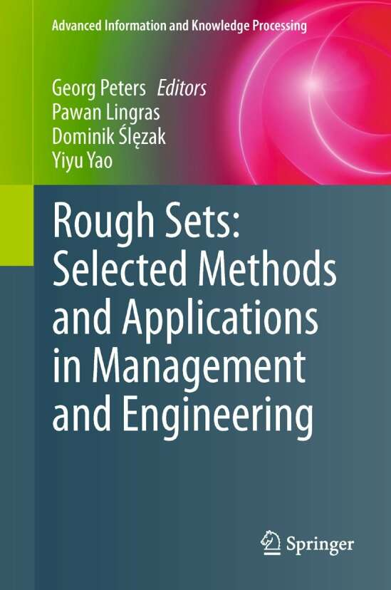 Rough Sets: Selected Methods and Applications in Management and Engineering