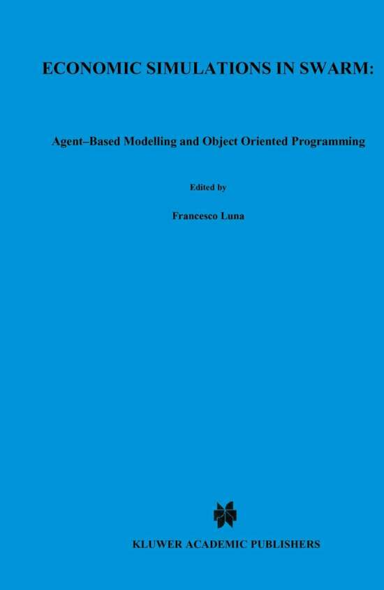 Economic Simulations in Swarm: Agent-Based Modelling and Object Oriented Programming