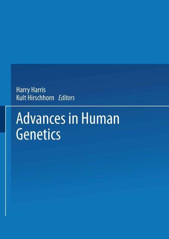 Advances in Human Genetics