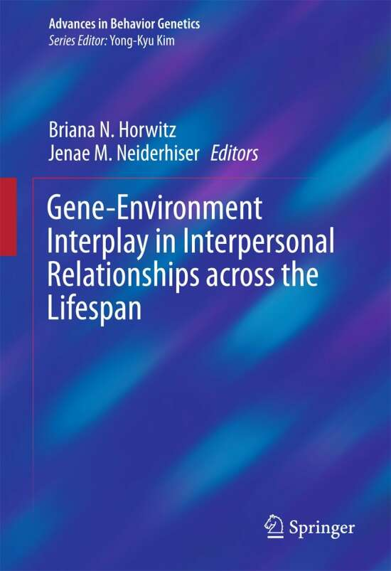 Gene-Environment Interplay in Interpersonal Relationships across the Lifespan
