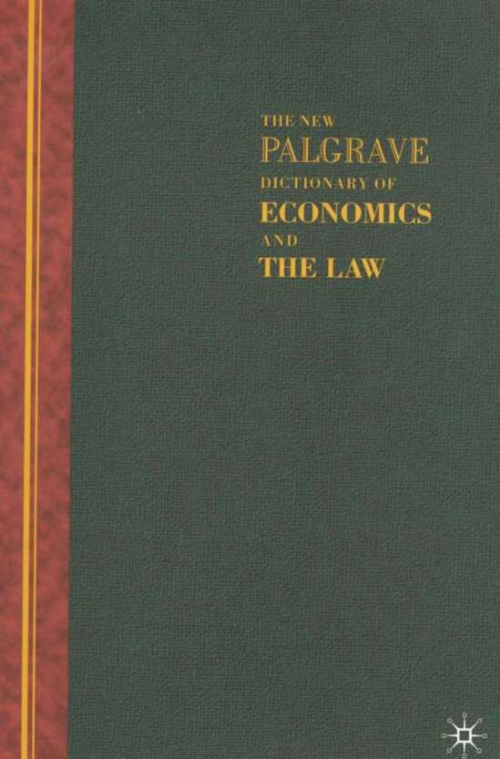 The New Palgrave Dictionary of Economics and the Law