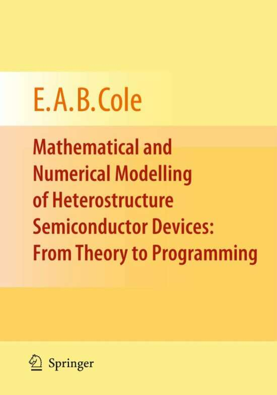 Mathematical and Numerical Modelling of Heterostructure Semiconductor Devices: From Theory to Programming