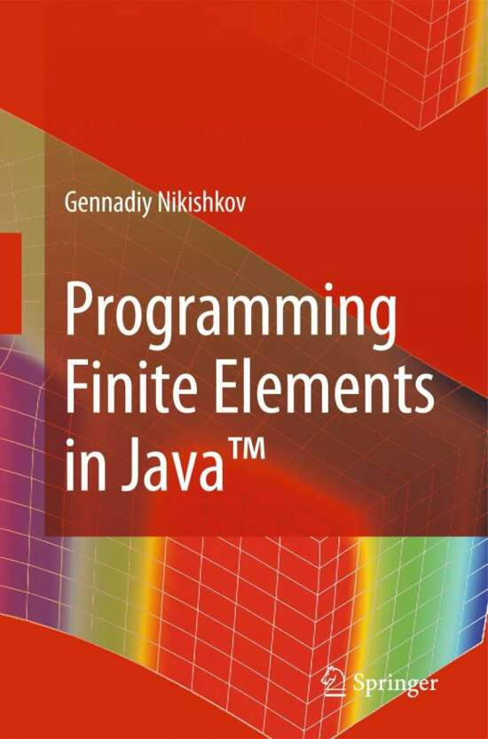 Programming Finite Elements in Java™