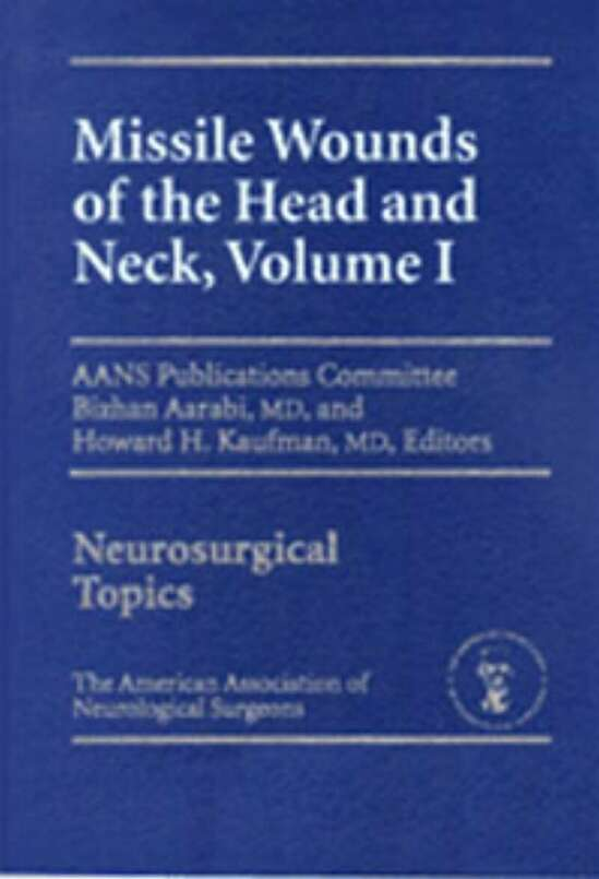 Missile Wounds of the Head and Neck, Volume I