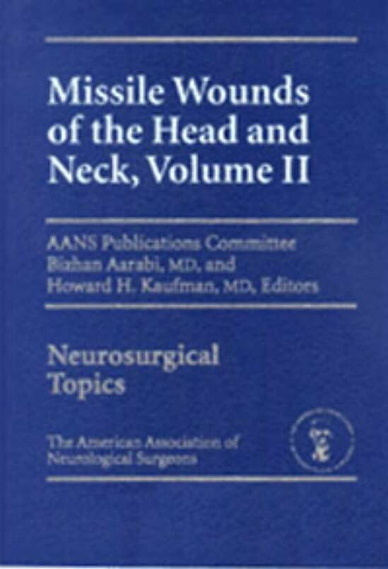 Missile Wounds of the Head and Neck, Volume II