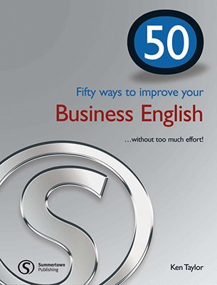 Fifty ways to improve your Business English
