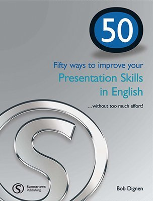 Fifty ways to improve your Presentation Skills in English