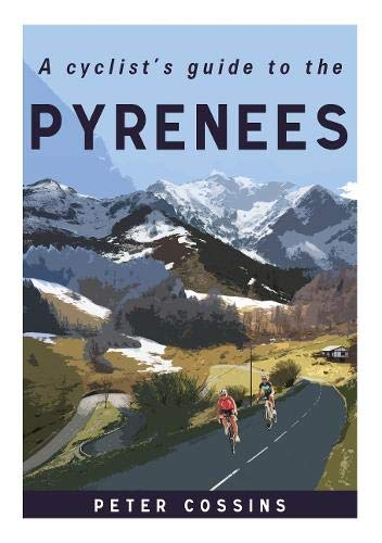 A Cyclist's Guide to the Pyrenees