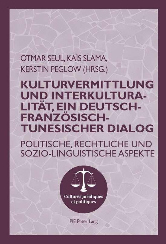 Kulturvermittlung und Interkulturalität, ein Deutsch-Französisch-Tunesischer Dialog
