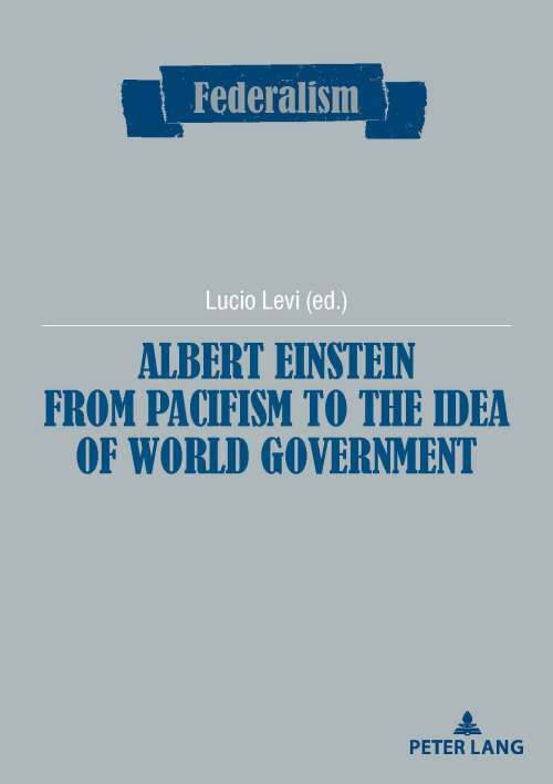 Albert Einstein from Pacifism to the Idea of World Government