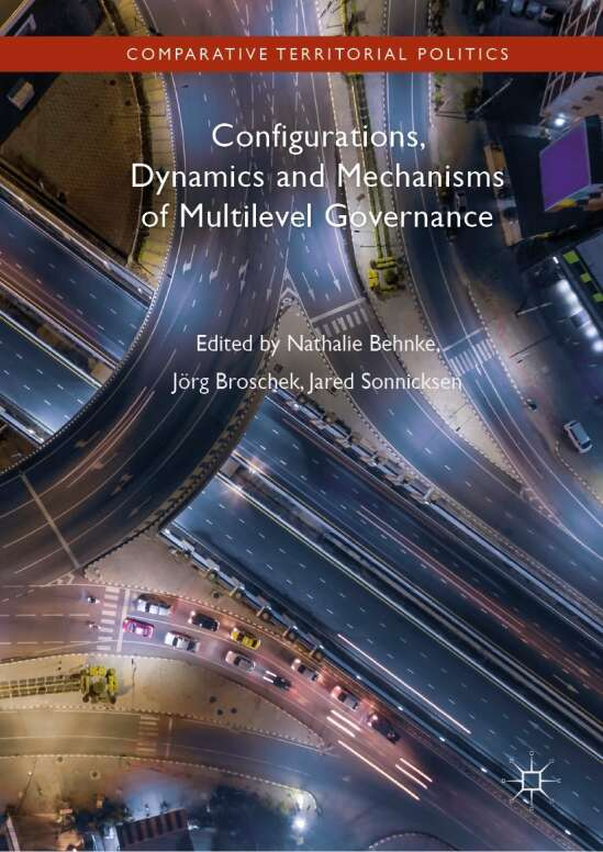 Configurations, Dynamics and Mechanisms of Multilevel Governance
