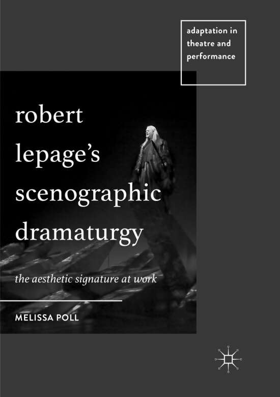 Robert Lepage's Scenographic Dramaturgy