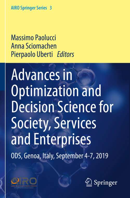 Advances in Optimization and Decision Science for Society, Services and Enterprises