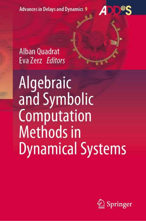 Algebraic and Symbolic Computation Methods in Dynamical Systems