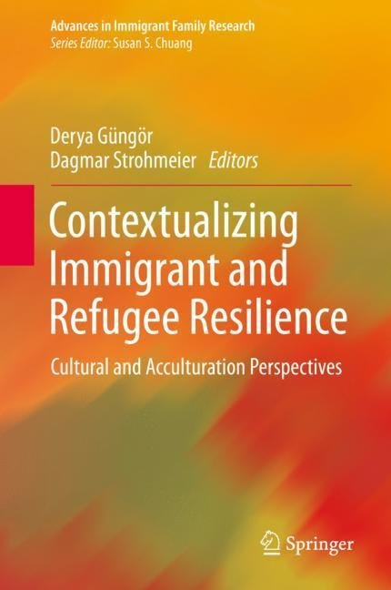 Contextualizing Immigrant and Refugee Resilience