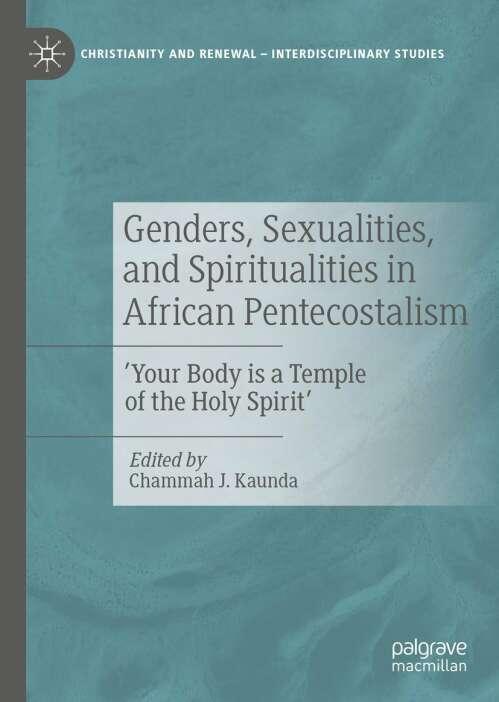 Genders, Sexualities, and Spiritualities in African Pentecostalism