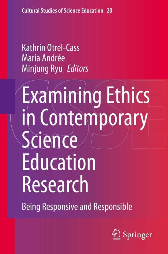Examining Ethics in Contemporary Science Education Research