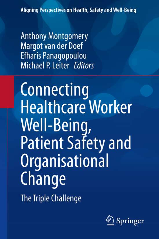 Connecting Healthcare Worker Well-Being, Patient Safety and Organisational Change