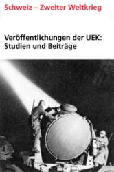 Veröffentlichungen der UEK. Studien und Beiträge zur Forschung / Die Schweiz, der Nationalsozialismus und das Recht /La Suisse, le nationalsocialisme et le droit