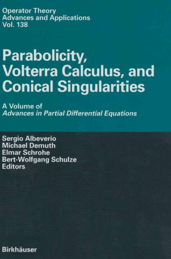 Parabolicity, Volterra Calculus, and Conical Singularities
