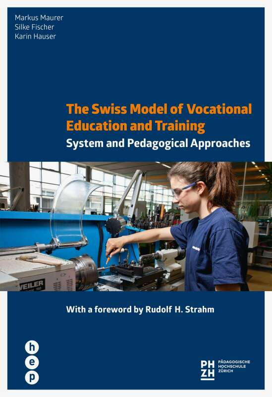 The Swiss Model of Vocational Education and Training