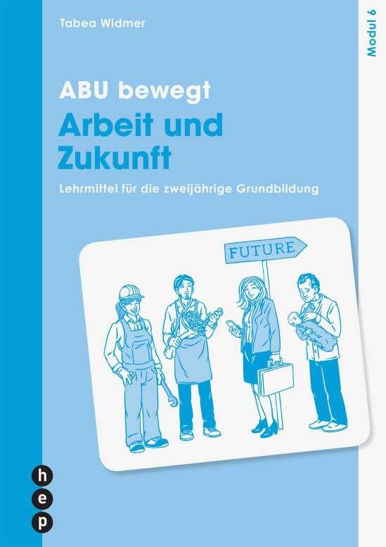 ABU bewegt - Arbeit und Zukunft | Modul 6