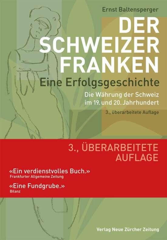 Der Schweizer Franken Eine Erfolgsgeschichte.