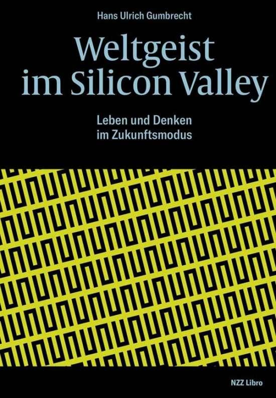 Weltgeist im Silicon Valley