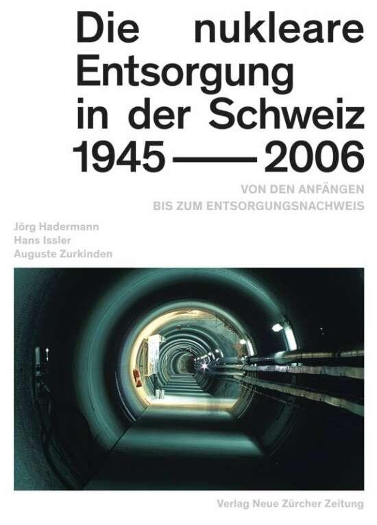 Die nukleare Entsorgung in der Schweiz 1945–2006