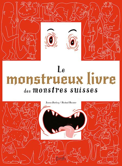 Le monstrueux livre des monstres Suisses