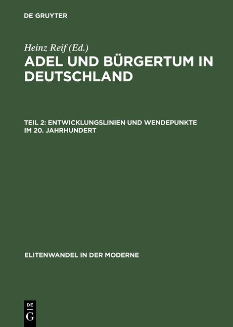 Adel und Bürgertum in Deutschland / Entwicklungslinien und Wendepunkte im 20. Jahrhundert