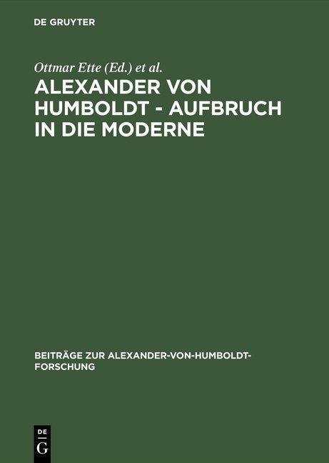 Alexander von Humboldt – Aufbruch in die Moderne